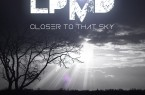 "LPMD's second album release, titled ""Closer to that Sky,"" releases this week."